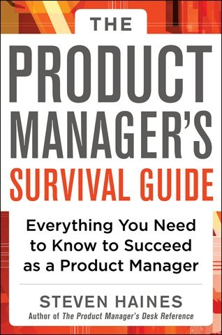 Product Manager's Survival Guide Everything You Need to Know to Succeed as a Product Manager  2013 edition cover