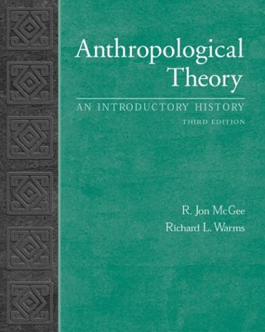 Anthropological Theory : An Introductory History 3rd 2004 (Revised) 9780072840469 Front Cover
