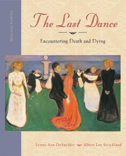 Last Dance Encountering Death and Dying 8th 2009 (Revised) edition cover