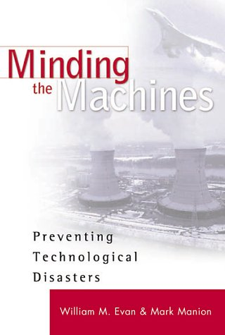 Minding the Machines Preventing Technological Disasters  2002 edition cover