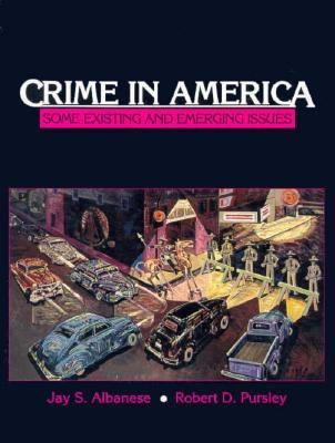 Crime in America Some Existing and Emerging Issues 1st 1993 9780131914469 Front Cover