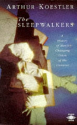 Sleepwalkers A History of Man's Changing Vision of the Universe N/A edition cover