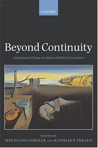 Beyond Continuity Institutional Change in Advanced Political Economies  2005 edition cover