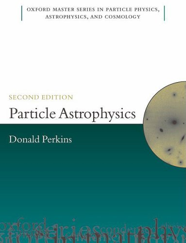 Particle Astrophysics, Second Edition  2nd 2008 9780199545469 Front Cover