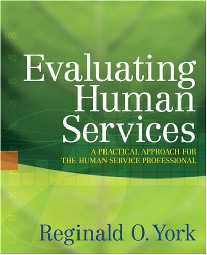 Evaluating Human Services A Practical Approach for the Human Service Professional  2009 edition cover