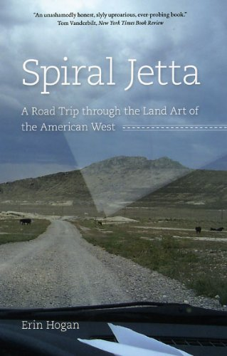 Spiral Jetta A Road Trip Through the Land Art of the American West  2009 edition cover