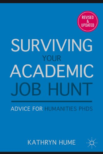 Surviving Your Academic Job Hunt Advice for Humanities PHDS 2nd 2011 (Revised) 9780230109469 Front Cover
