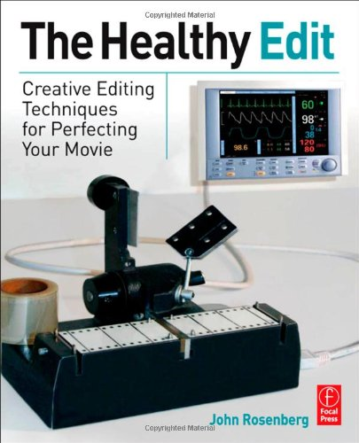 Healthy Edit Creative Editing Techniques for Perfecting Your Movie  2011 edition cover