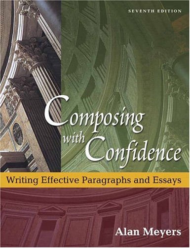 Composing with Confidence Writing Effective Paragraphs and Essays 7th 2006 edition cover