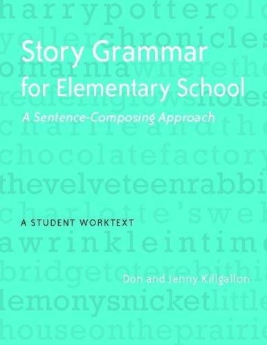 Story Grammar for Elementary School A Sentence-Composing Approach  2009 (Student Manual, Study Guide, etc.) edition cover
