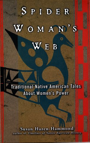 Spider Woman's Web Traditional Native American Tales about Women's Power N/A edition cover