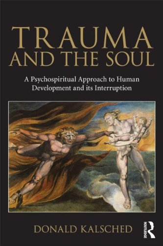 Trauma and the Soul A Psycho-Spiritual Approach to Human Development and Its Interruption  2013 9780415681469 Front Cover