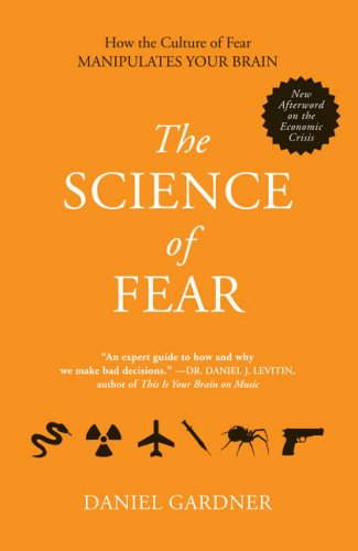 Science of Fear How the Culture of Fear Manipulates Your Brain N/A edition cover