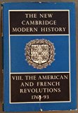 American and French Revolutions, 1763-93   1965 9780521045469 Front Cover