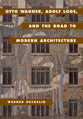 Otto Wagner, Adolf Loos, and the Road to Modern Architecture   2001 9780521623469 Front Cover