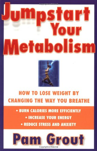 Jumpstart Your Metabolism How to Lose Weight by Changing the Way You Breathe  1998 edition cover