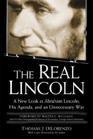 Real Lincoln A New Look at Abraham Lincoln, His Agenda, and an Unnecessary War  2003 edition cover