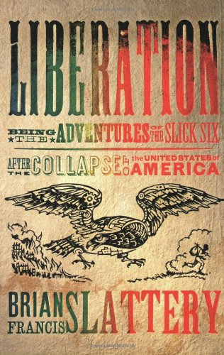 Liberation Being the Adventures of the Slick Six after the Collapse of the United States of America  2008 edition cover