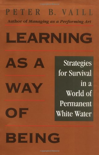 Learning as a Way of Being Strategies for Survival in a World of Permanent White Water  1996 9780787902469 Front Cover