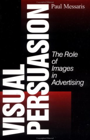 Visual Persuasion The Role of Images in Advertising  1996 edition cover