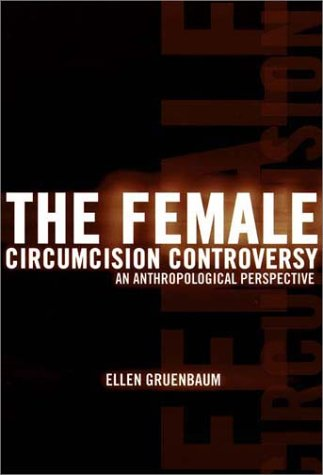 Female Circumcision Controversy An Anthropological Perspective  2001 edition cover