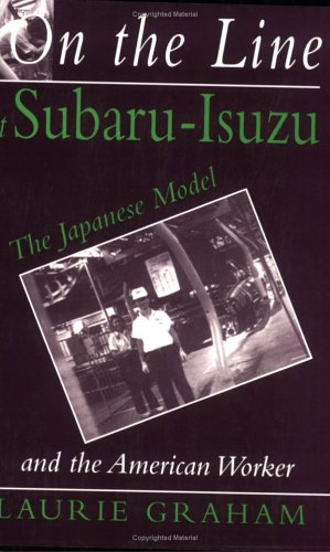 On the Line at Subaru-Isuzu The Japanese Model and the American Worker  1995 edition cover