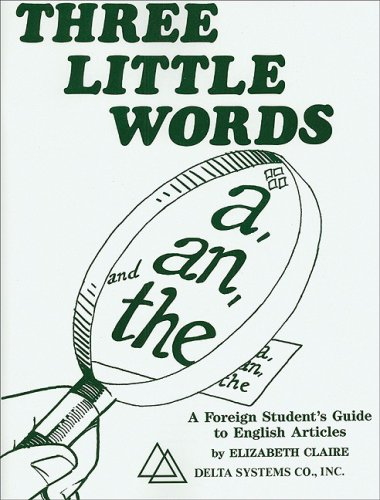 Three Little Words: A, an and The : A Foreign Student's Guide to English Articles 1st edition cover
