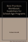 Best Practices Workbook : Guidelines for School Age Care Programs  2005 edition cover