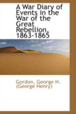 War Diary of Events in the War of the Great Rebellion, 1863-1865  N/A edition cover