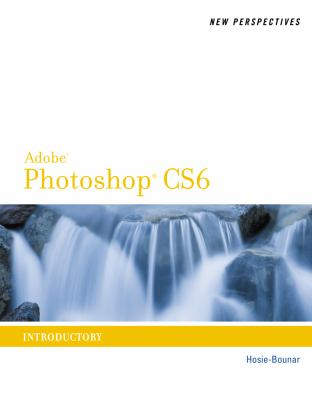 New Perspectives on Adobe� Photoshop� CS6   2013 9781133526469 Front Cover