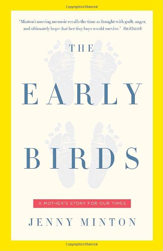 Early Birds A Mother's Story for Our Times N/A 9781400079469 Front Cover