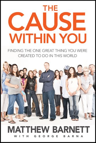 Cause Within You Finding the One Great Thing You Were Created to Do in This World  2011 (Unabridged) edition cover