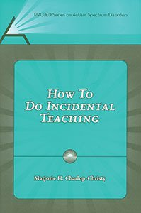 How to Do Incidental Teaching   2008 edition cover