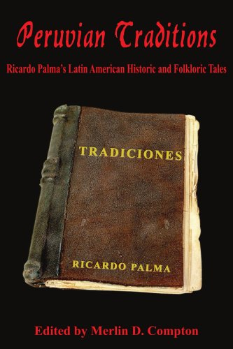 Peruvian Traditions Ricardo Palma's Latin American Historic and Folkloric Tales N/A edition cover