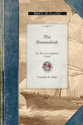 Shenandoah Or, the Last Confederate Cruiser N/A 9781429016469 Front Cover