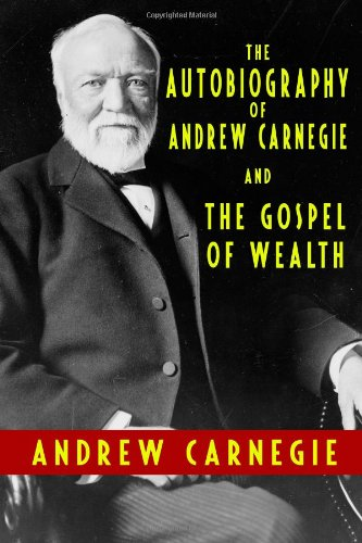 Autobiography of Andrew Carnegie and the Gospel of Wealth  N/A edition cover