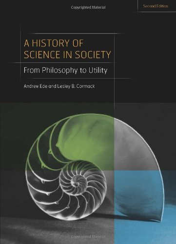 History of Science in Society From Philosophy to Utility, Second Edition 2nd 2012 (Revised) edition cover