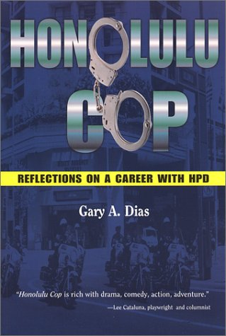 Honolulu Cop Reflections on a Career with HPD  2002 9781573061469 Front Cover