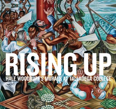 Rising Up Hale Woodruff's Murals at Talladega College  2012 9781932543469 Front Cover