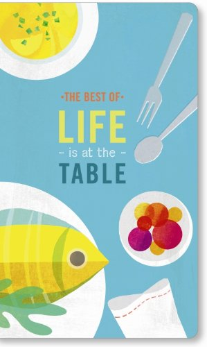Best of Life Is at the Table   2012 9781935414469 Front Cover