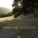 Living Land The Gardens of Blasen Landscape Architecture  2013 9781935935469 Front Cover