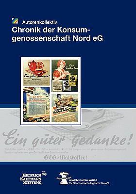Chronik der Konsumgenossenschaft Nord E G N/A 9783833484469 Front Cover