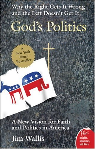 God's Politics Why the Right Gets It Wrong and the Left Doesn't Get It Annotated  edition cover