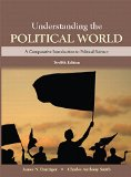 Understanding the Political World  12th 2016 9780133941470 Front Cover