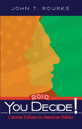 You Decide! Current Debates in American Politics, 2010 Edition  7th 2010 9780205745470 Front Cover