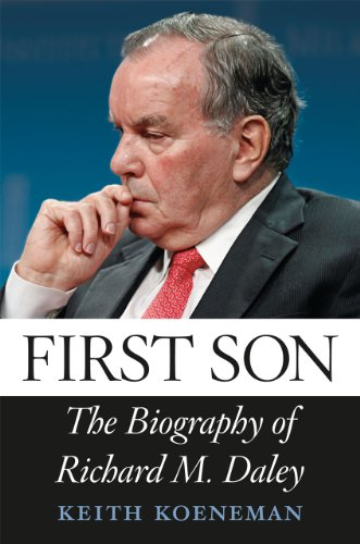 First Son The Biography of Richard M. Daley  2013 edition cover