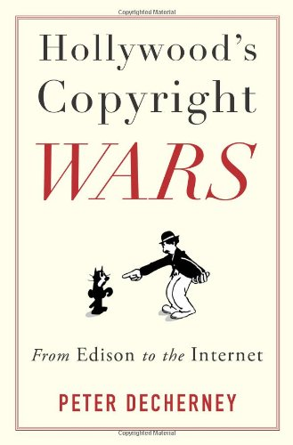 Hollywood's Copyright Wars From Edison to the Internet  2013 edition cover