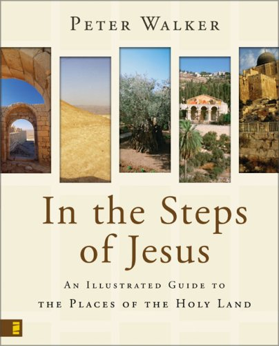 In the Steps of Jesus An Illustrated Guide to the Places of the Holy Land  2007 edition cover