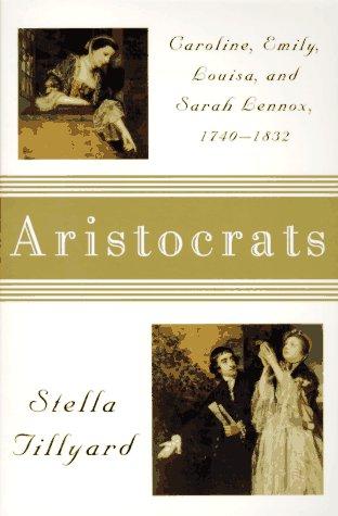Aristocrats : Sarah, Emily, Louisa, and Sarah Lennox, 1740-1832 1st edition cover