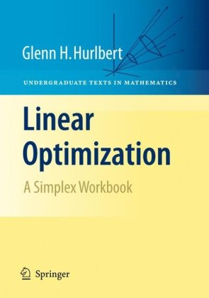 Linear Optimization The Simplex Workbook  2010 edition cover